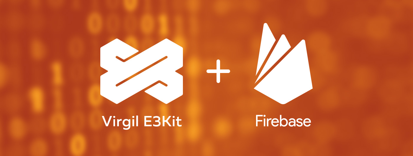 Introducing E3kit for Firebase, a New End-to-End Encryption SDK with Key Functionalities Built In
